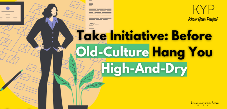 Take Initiative: Before the Old-Culture Hang You High-And-Dry