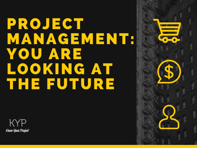 Project Management: You are Looking at The Future