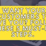 Want Your Customers to Love You? Follow These 5 Must-Do Steps to Transform Your Business Digitally