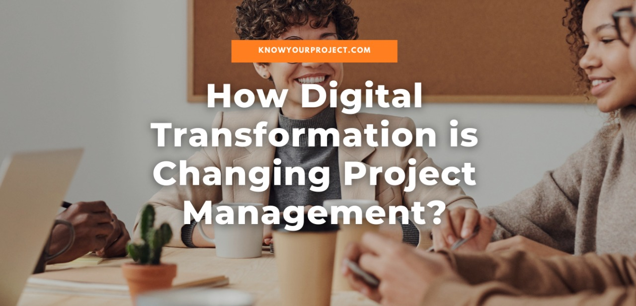 How Digital Transformation is Changing Project Management?